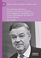 The Dynamics of Poverty: Circular, Cumulative Causation, Value Judgments, Institutions and Social Engineering in the World of Gunnar Myrdal (Palgrave Studies in the History of Economic Thought)