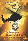 Operation Somalia Express: The Revenge of the Black Hawk Down