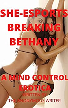 She-Sports Breaking Bethany  A Mind Control Erotica