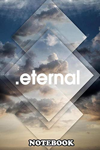 Notebook: Eternal , Journal for Writing, College Ruled Size 6' x 9', 110 Pages