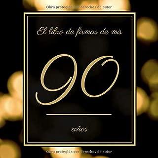 El libro de firmas de mis 90 años: Libro de visitas fiesta ...