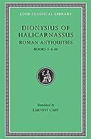 Roman Antiquities, Volume III: Books 5-6.48 (Loeb Classical Library)