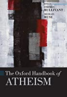 The Oxford Handbook of Atheism (Oxford Handbooks)