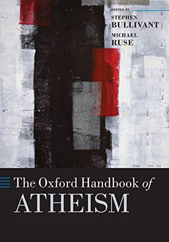 Compare Textbook Prices for The Oxford Handbook of Atheism Oxford Handbooks Reprint Edition ISBN 9780198745075 by Bullivant, Stephen,Ruse, Michael