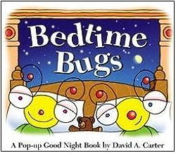 Bedtime Bugs: A Pop-up Good Night Book by David A. Carter (David Carter's Bugs)