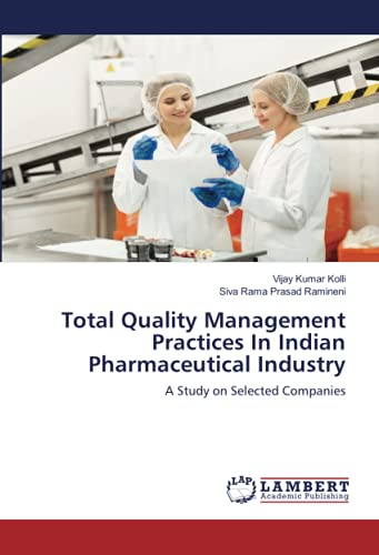 Compare Textbook Prices for Total Quality Management Practices In Indian Pharmaceutical Industry: A Study on Selected Companies  ISBN 9786203928389 by Kolli, Vijay Kumar,Ramineni, Siva Rama Prasad