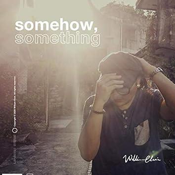 Somehow, Something (Single Version)