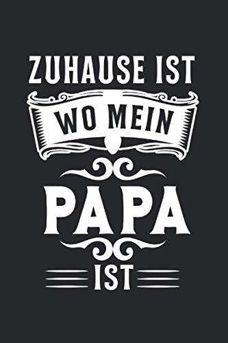 Zuhause Ist Wo Mein Papa Ist: Zuhause ist wo mein Papa ist & Papa Notizbuch 6' x 9' Sohn Geschenk für & Eltern
