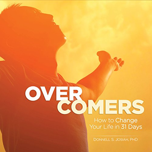 Overcomers: How to Change Your Life in 31 Days!