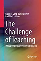 The Challenge of Teaching: Through the Eyes of Pre-service Teachers