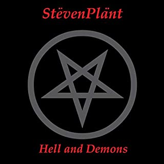 Hell and Demons                   By:                                                                                                                                 Steven Plant                               Narrated by:                                                                                                                                 Jordan Wright                      Length: 2 hrs and 16 mins     Not rated yet     Overall 0.0