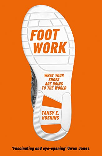 Foot Work: What Your Shoes Are Doing to the World