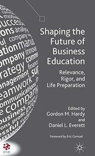 Download Shaping the Future of Business Education: Relevance, Rigor, and Life Preparation 1137033371