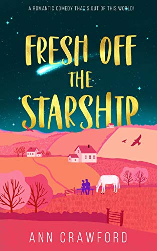 Fresh Off The Starship by Ann Crawford ebook deal