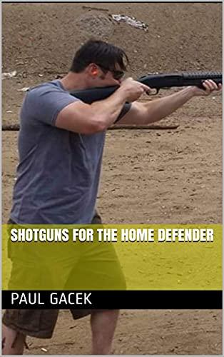 Shotguns For the Home Defender (English Edition)