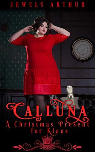 Calluna: A Christmas Present for Klaus: A Silver Springs Spell Library Christmas Bonus