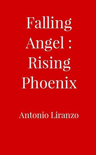 Falling Angel: Rising Phoenix (English Edition)