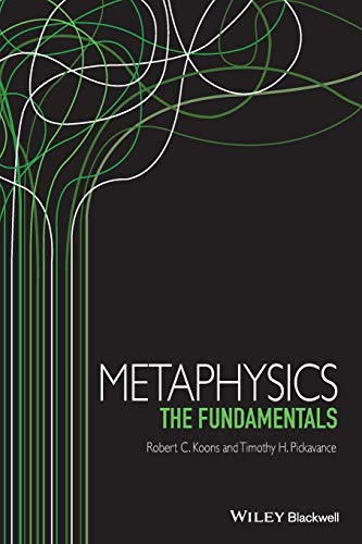 Compare Textbook Prices for Metaphysics: The Fundamentals Fundamentals of Philosophy 1 Edition ISBN 9781405195737 by Koons, Robert C.,Pickavance, Timothy