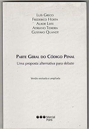 PARTE GERAL DO CODIGO PENAL - UMA PROPOSTA ALTERNATIVA PARA DEBATE