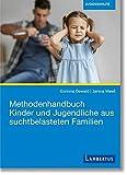 Methodenhandbuch Kinder und Jugendliche aus suchtbelasteten Familien - Corinna Oswald