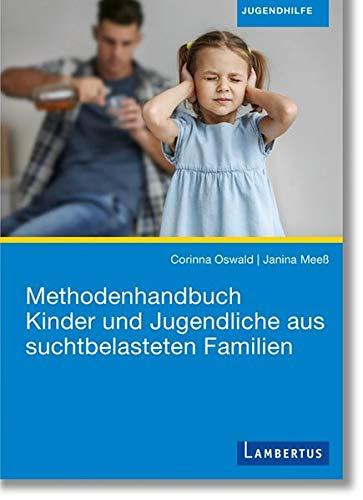 Methodenhandbuch Kinder und Jugendliche aus suchtbelasteten Familien