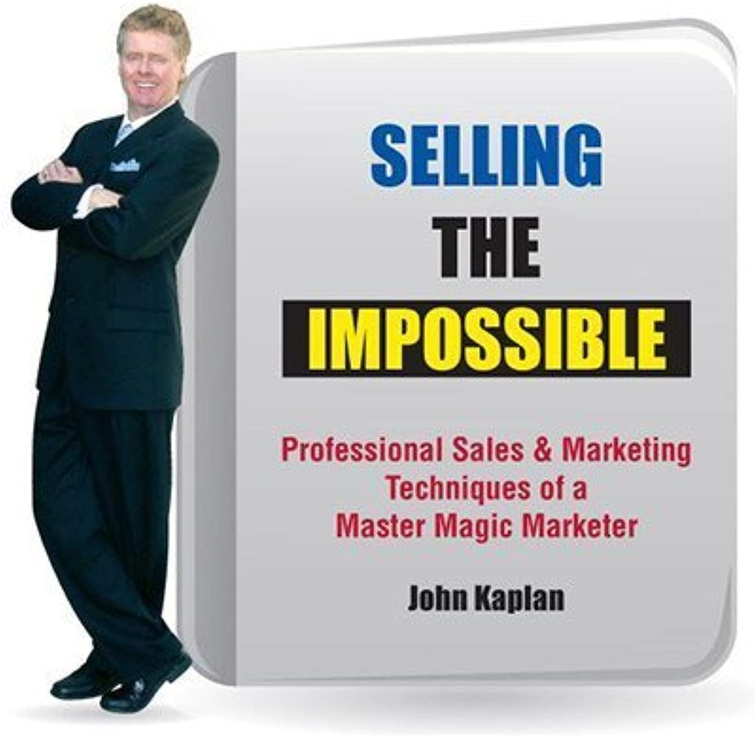 Selling the Impossible by John Kaplan  Book