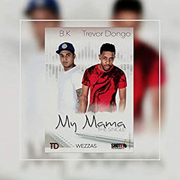 My Mama (feat. Trevor D)