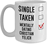 Single, Taken, Mentally Dating Christian Yelich Coffee, Tea Mug, Cup. Perfect Fan Memorabilia Gift for Women and Girls 11Oz