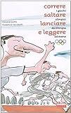 Correre, saltare, lanciare e leggere. I giochi olimpici da Olimpia ad Atene