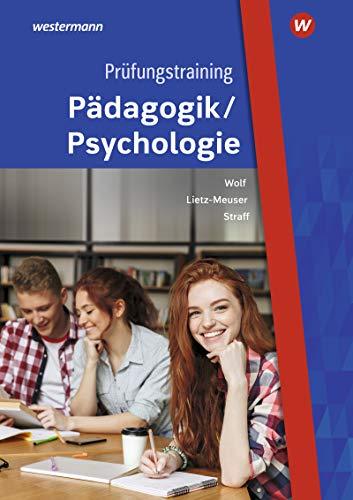 Prüfungstraining Pädagogik/Psychologie: Fallsammlung für Schüler und Lehrer: Prüfungstrainer / Fallsammlung für Schüler und Lehrer (Pädagogik / Psychologie: Prüfungstrainer)