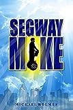 Segway Mike (English Edition)