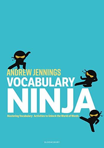Vocabulary Ninja: Mastering Vocabulary - Activities to Unlock the World of Words