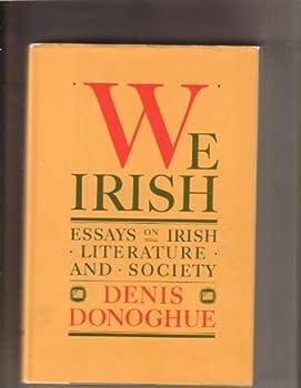 We Irish: Essays on Irish Literature and Society 0394554515 Book Cover