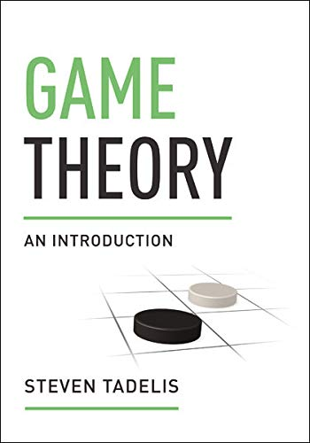 Compare Textbook Prices for Game Theory: An Introduction 1st Edition Edition ISBN 9780691129082 by Tadelis, Steven