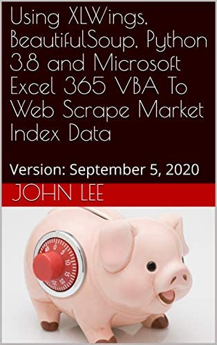 Using XLWings BeautifulSoup Python 3 8 and Microsoft Excel 365 VBA To Web Scrape Market Index product image