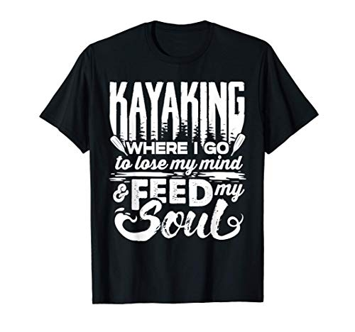Canoa y Kayak, Canoa para alimentar mi alma Camiseta