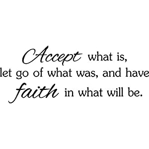 Accept What is let go of What was and Have Faith in What Will be God Cute Wall Vinyl Religious Inspirational Quote Lettering Art Saying Sticker Stencil Nursery Wall Decor