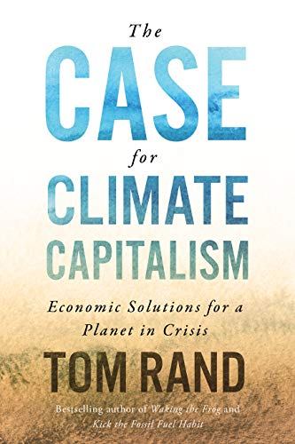 Image of The Case for Climate Capitalism: Economic Solutions for a Planet in Crisis