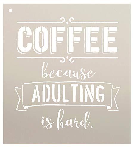 Kaffee –, Denn Adulting ist Schwer von studior12| Witzige und Witzig–Wiederverwendbar Mylar | Malerei, Kreide, Mischtechnik | Vorlage, für Wand-Kunst, DIY Home Decor Wählen Größe 9