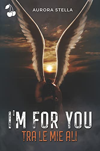 I'm for you: Tra le mie ali