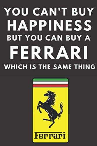 You can't buy happiness but you can buy a Ferrari which is the same thing: A lined notebook journal for Ferrari car enthusiasts. 120 pages. 6 x 9. ... for the Formula One F1 fan in your family.