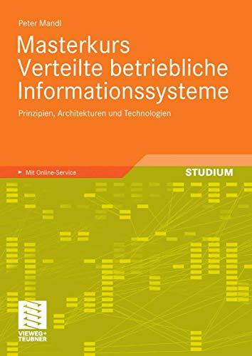 Masterkurs Verteilte betriebliche Informationssysteme: Prinzipien, Architekturen und Technologien