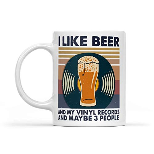 Funny Coffee Mugs I Like Beer and My Vinyl Records and Maybe 3 People Vintage Retro 11oz