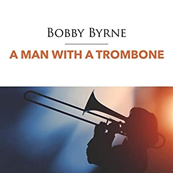 A Man with a Trombone
