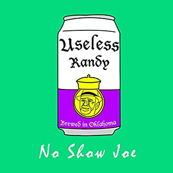 No Show Joe