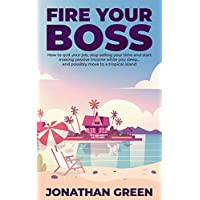 Fire Your Boss: How to Quit your Job (Kindle Edition) for Free