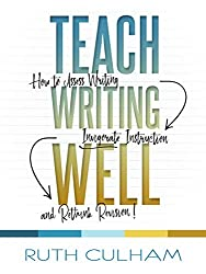 This is a screenshot of the cover of the book Teach Writing Well by Ruth Culham.