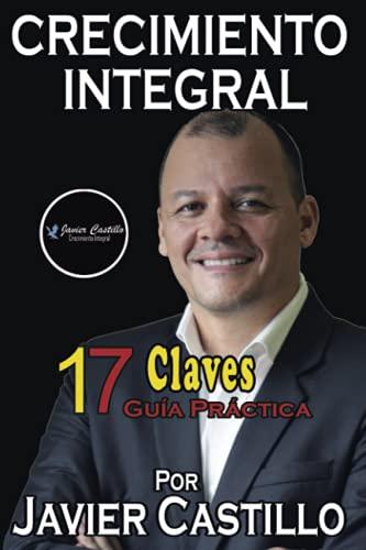 CRECIMIENTO INTEGRAL: 17 CLAVES - Guía Practica