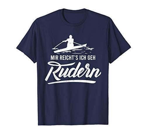 Mir reicht\'s ich geh Rudern - Geschenk für Ruderer T-Shirt