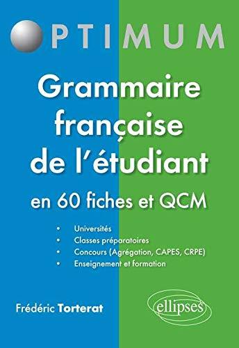 Grammaire Française de l'étudiant en 60 Fiches et QCM